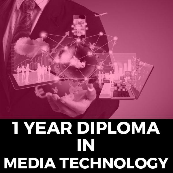 1 Year Diploma in Media Technology