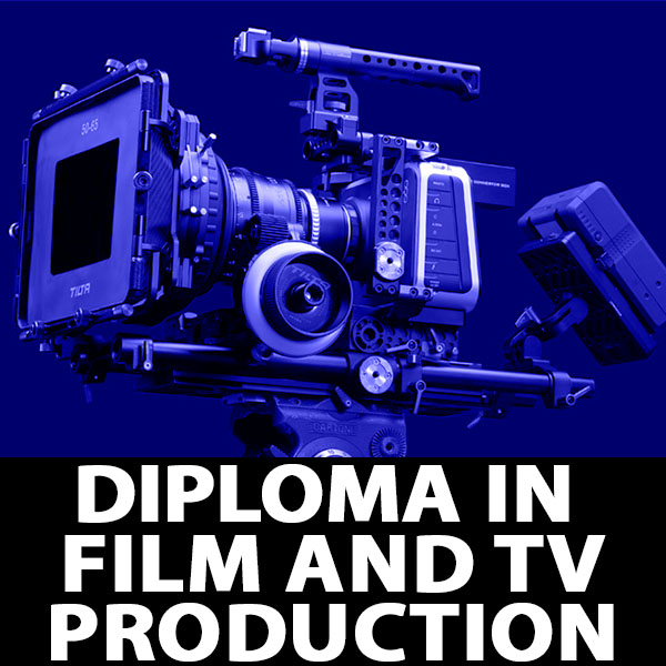 Diploma in Film and Television Production